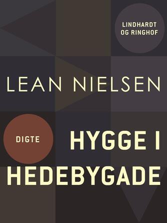 Lean Nielsen (f. 1935): hygge i hedebygade : sagtmodige, fromme og gode digte