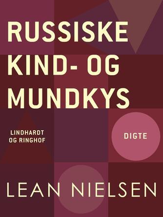 Lean Nielsen (f. 1935): Russiske kind- og mundkys : rejsedigte