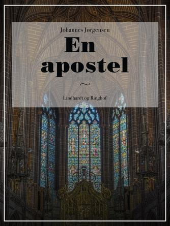 Johannes Jørgensen (f. 1866): En Apostel
