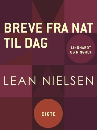 Lean Nielsen (f. 1935): Breve fra nat til dag