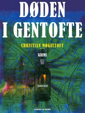 Christian Møgeltoft: Døden i Gentofte : krimi