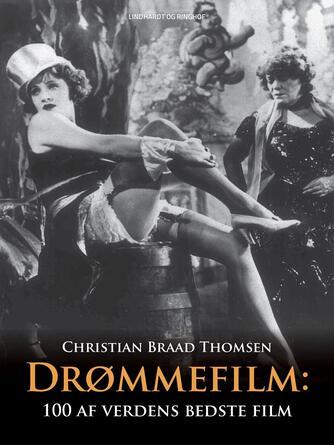 Chr. Braad Thomsen: Drømmefilm : 100 af verdens bedste film