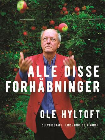 Ole Hyltoft: Alle disse forhåbninger