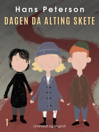 Hans Peterson: Dagen da alting skete