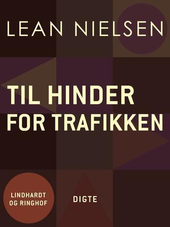 Lean Nielsen (f. 1935): Til hinder for trafikken : digte