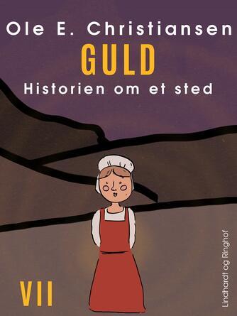 Ole E. Christiansen (f. 1935): Guld : en fortælling om nogle mennesker et sted i Danmark i året 1536