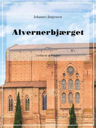 Johannes Jørgensen (f. 1866): Alvernerbjærget