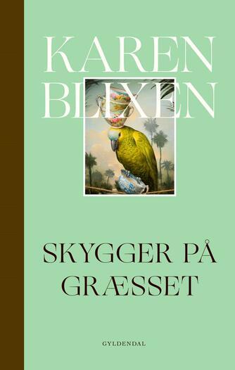 Karen Blixen: Skygger på græsset (Ny retskrivning)