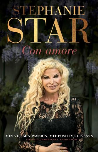 Stephanie Star (f. 1967), Dennis Drejer: Con amore : min vej, min passion, mit positive livssyn