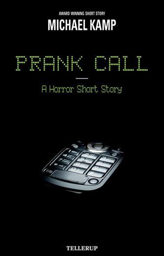 Michael Kamp (f. 1974): Prank call : a horror short story
