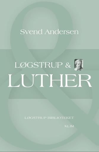 Svend Andersen (f. 1948-03-08): Løgstrup & Luther
