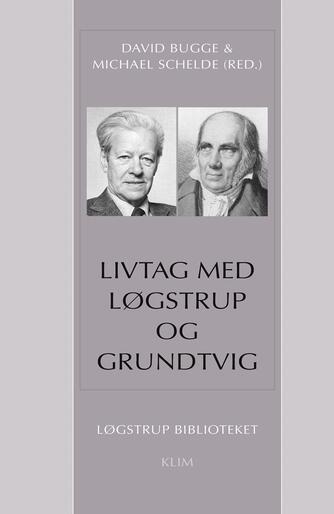 : Livtag med Løgstrup og Grundtvig