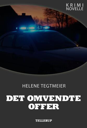 Helene Tegtmeier: Det omvendte offer : kriminovelle