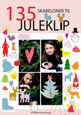 Melike Fürstenberg: 135 skabeloner til juleklip