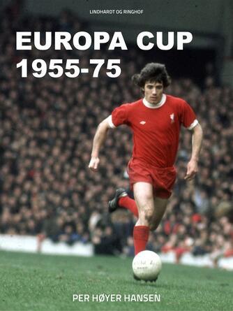 Per Høyer Hansen: Europa Cup 1955-75