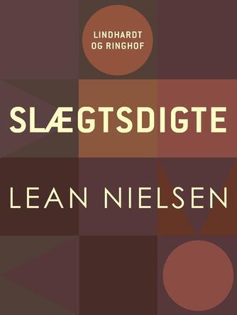 Lean Nielsen (f. 1935): Slægtsdigte