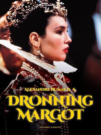Alexandre Dumas (d. æ.): Dronning Margot (Ved K.E. Hermann)
