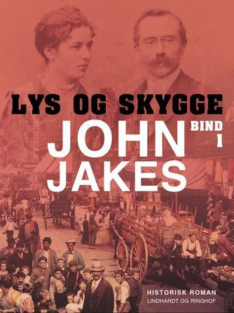 John Jakes: Lys & skygge. 1