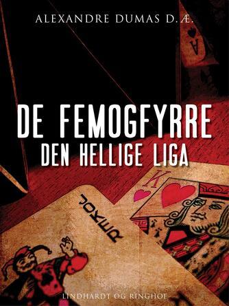 Alexandre Dumas (d. æ.): Den hellige liga