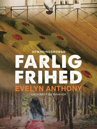 Evelyn Anthony: Farlig frihed