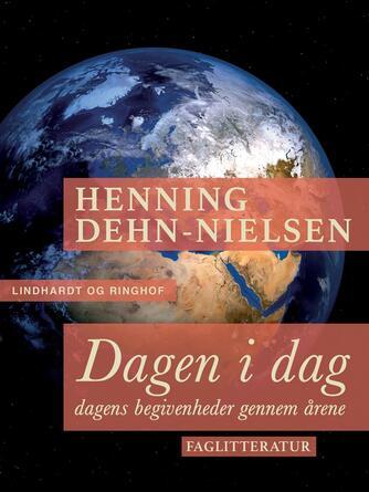 Henning Dehn-Nielsen: Dagen i dag : dagens begivenheder gennem årene