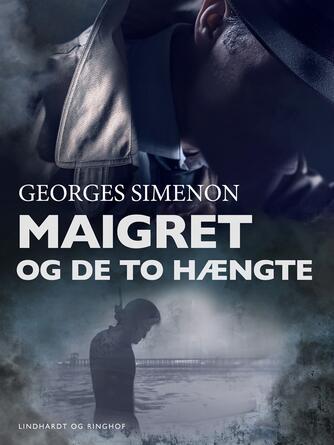 Georges Simenon: Maigret og de to hængte