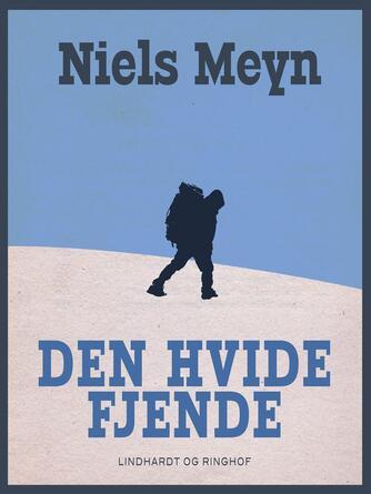 Niels Meyn: Den hvide fjende