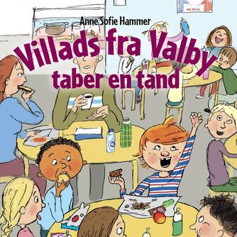 Anne Sofie Hammer (f. 1972-02-05): Villads fra Valby taber en tand