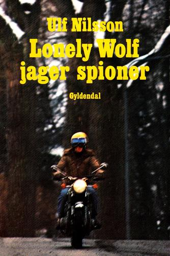 Ulf Nilsson (f. 1948): Lonely Wolf jager spioner