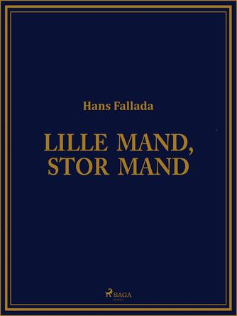 Hans Fallada: Lille mand, stor mand