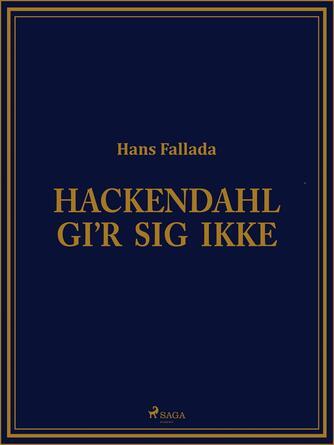 Hans Fallada: Hackendahl gir sig ikke