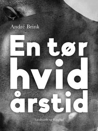 André Brink: En tør hvid årstid