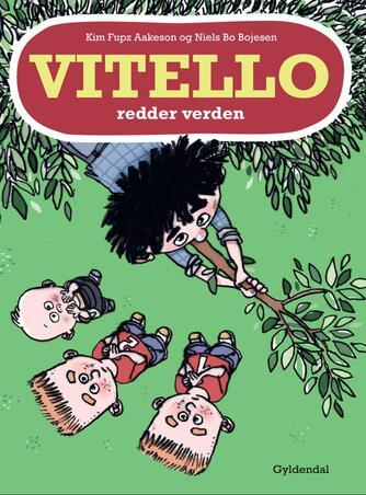 Kim Fupz Aakeson: Vitello redder verden