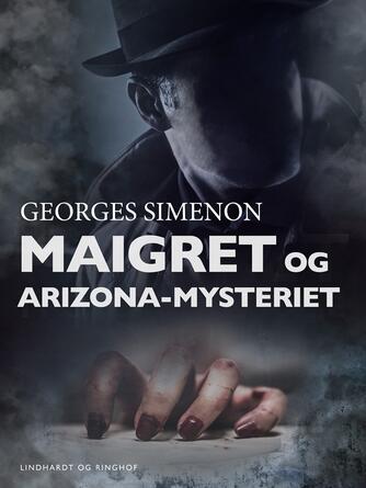 : Maigret og Arizona-mysteriet