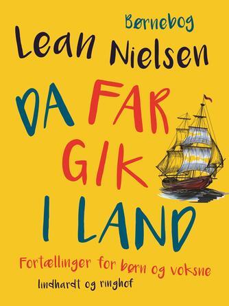 Lean Nielsen (f. 1935): Da far gik i land : fortællinger for børn og voksne
