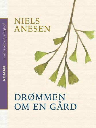 Niels Anesen: Drømmen om en gård