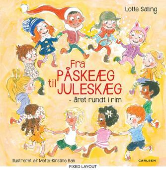 Lotte Salling, Mette-Kirstine Bak: Fra påskeæg til juleskæg : året rundt i rim