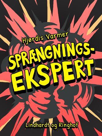 Hjørdis Varmer: Sprængnings-ekspert