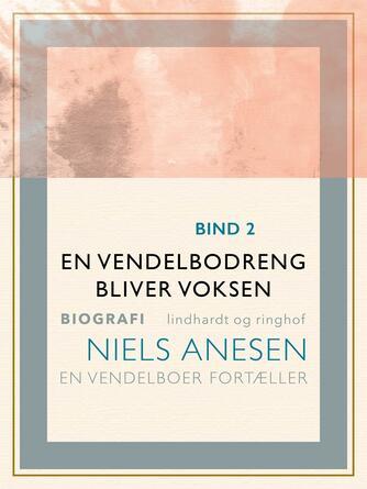 Niels Anesen: En vendelbodreng bliver voksen
