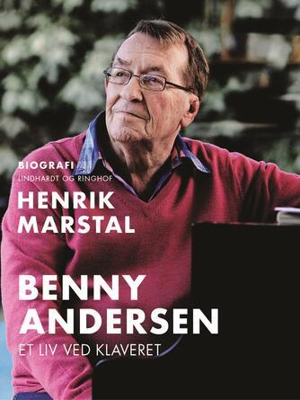 Henrik Marstal: Benny Andersen - et liv ved klaveret