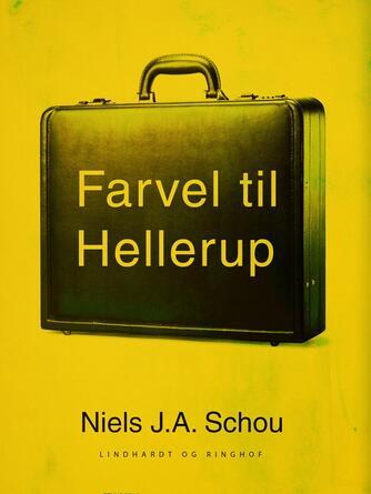Nils J. A. Schou: Farvel til Hellerup : roman
