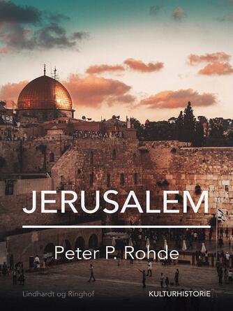 Peter P. Rohde: Jerusalem