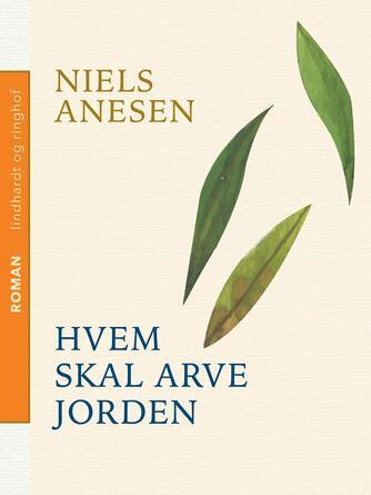 Niels Anesen: Hvem skal arve jorden?