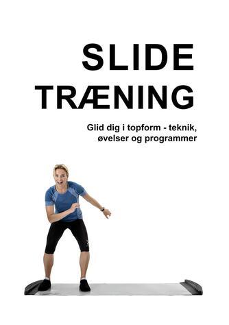 Marina Aagaard: Slide træning : glid dig i topform - øvelser, teknik og programmer