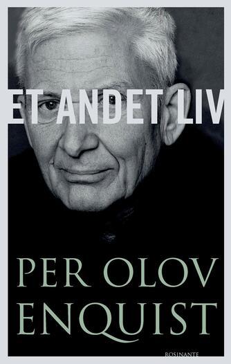 Per Olov Enquist: Et andet liv