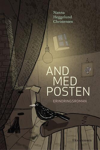 Nanna Heggelund Christensen: And med posten : erindringsroman