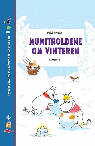 Päivi Arenius, Katariina Heilala: Mumitroldene om vinteren : find lille My, som gemmer sig på hvert opslag!