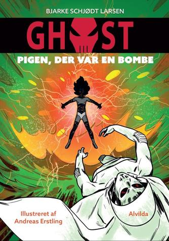 Bjarke Schjødt Larsen: Ghost - pigen, der var en bombe