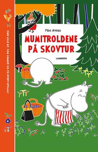 Päivi Arenius, Katariina Heilala: Mumitroldene på skovtur : find lille My, som gemmer sig på hvert opslag!