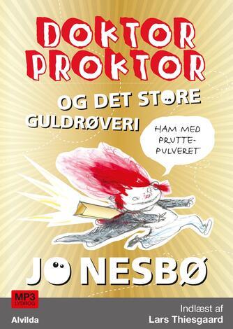Jo Nesbø: Doktor Proktor og det store guldrøveri